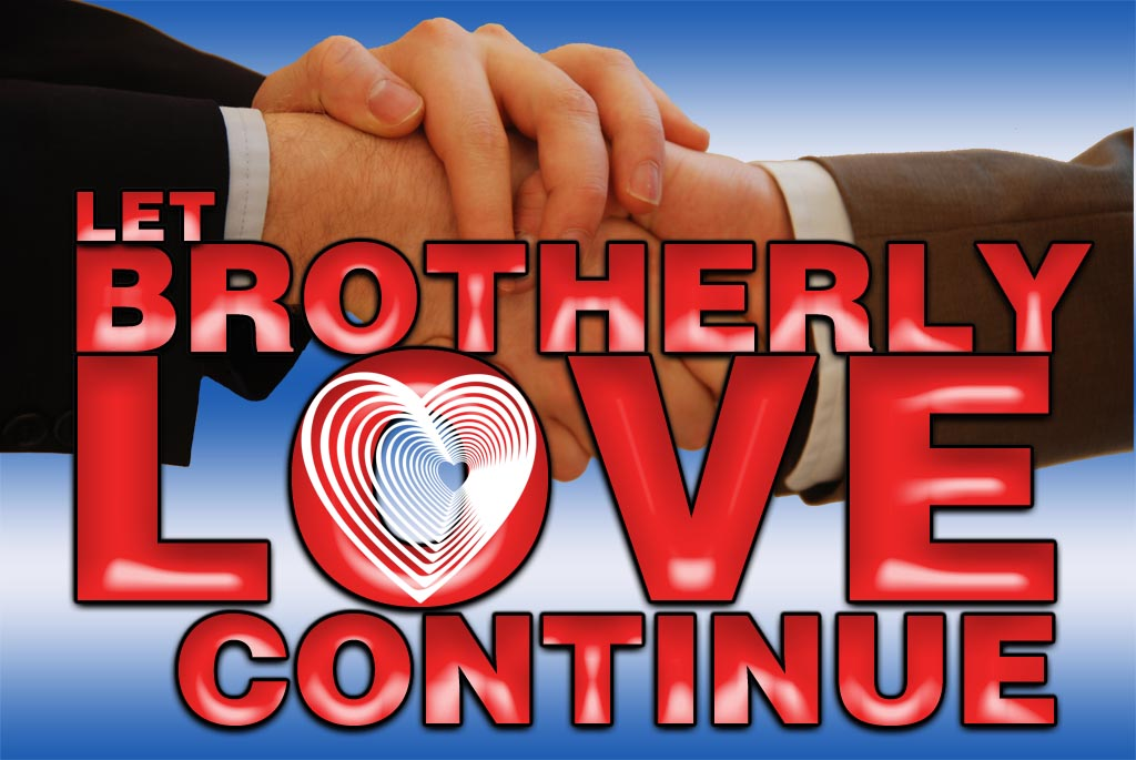Let brotherly love continue…